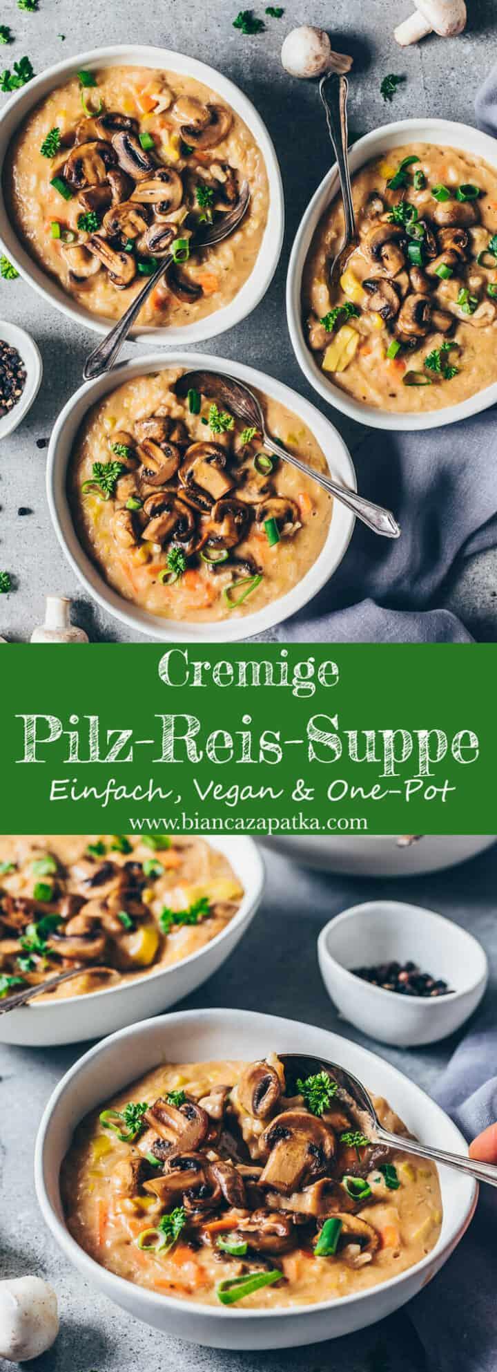 Cremige Pilz-Reis-Suppe One-Pot Rezept. Der Eintopf ist gesund, lecker, vegan, milchfrei, glutenfrei, sojafrei, pflanzlich. Ideal als Vorspeise oder Hauptmahlzeit.