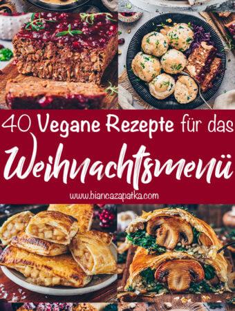 Vegane Rezepte für das Weihnachtsmenü (Weihnachtsessen: Hauptgericht, Dessert, Vorspeise)