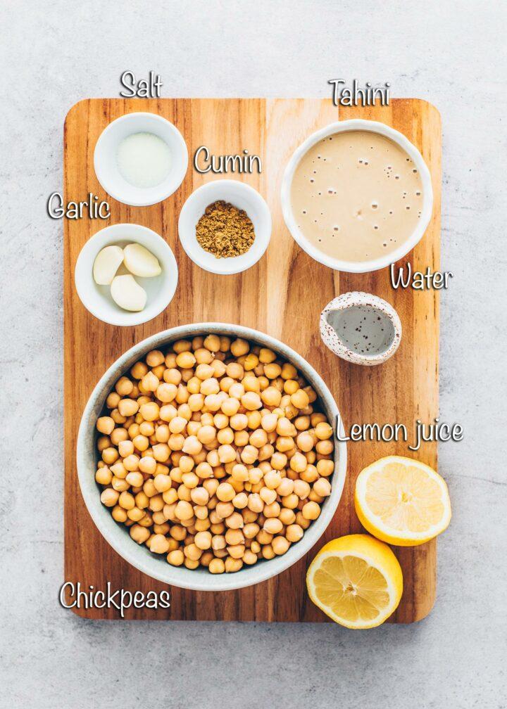 Ingredients for Hummus: chickpeas, Tahin, lemon juice, garlic, salt, cumin, water